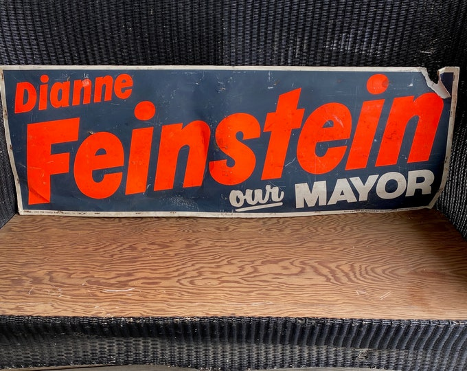 Dianne Feinstein Our Mayor Campaign Sign 1970-80s