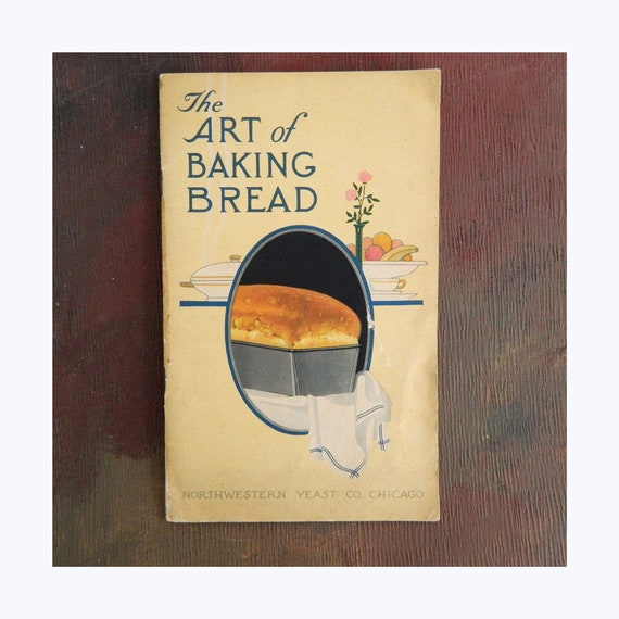 The Art of Baking Bread Recipe Booklet Northwestern Yeast Co. 1920