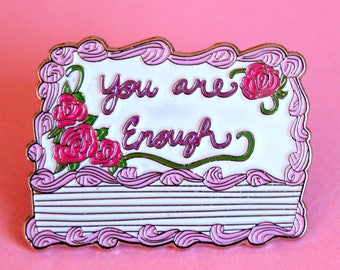 You are Enough Pink Birthday Cake Enamel Pins, Portion of proceeds donated to charity