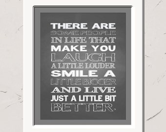 There Are Some People In Life That Make You Laugh A Little Louder, 5x7, Inspirational Wall Art, Typography Illustration