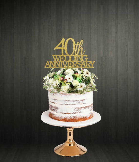 40th Anniversary Cake Topper 40th Wedding Cake Topper Anniversary Cake Topper Cake Topper For Anniversary Cake Topper Cake Toppers