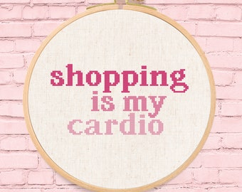 Shopping is my Cardio Cross Stitch Pattern, Modern Simple Cute Chic Cross Stitch PDF Pattern. Instant Download