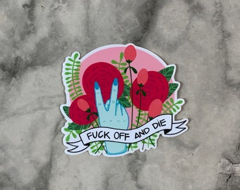 "Anger Bouquet Series ""Fuck Off and Die"" Sticker 