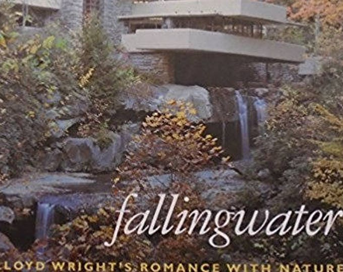 Fallingwater: Frank Lloyd Wright's Romance with Nature
