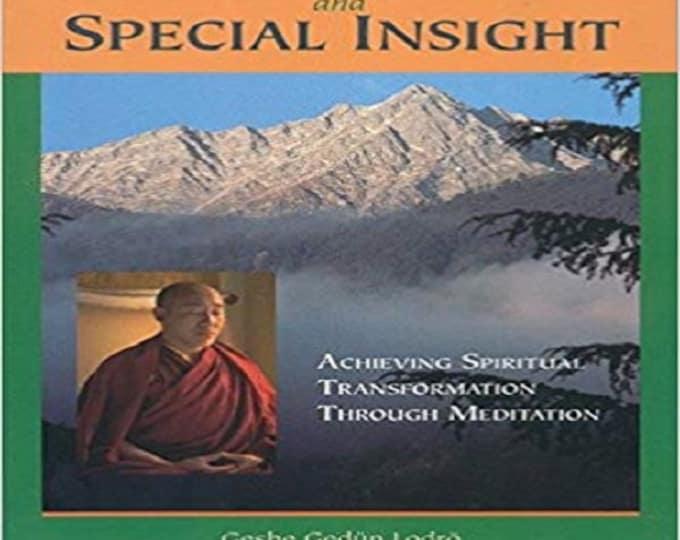 Calm Abiding and Special Insight: Achieving Spiritual Transformation through Meditation