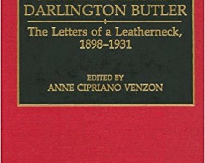 General Smedley Darlington Butler: The Letters of a Leatherneck, 1898-1931