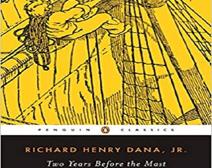 Two Years Before the Mast: A Personal Narrative of Life at Sea (Penguin Classics)