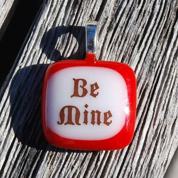 Be Mine Fused Glass Pendant - Wedding Proposal Engagement Jewelry - Valentine's Day