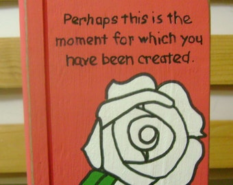 The Moment Which You Have Been Created, Esther 4:14 Christian/Inspirational, Wood Book Shape Shelf Sitter