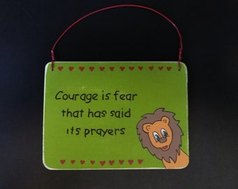 Courage is fear....Christian/Inspirational - Decorative Hand Painted Sign