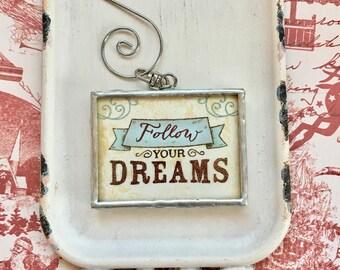 follow your dreams - desk ornament - pressed daisy flower - inspirational - tree ornament - dreams - graduation gift