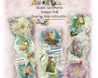 SNIPPET ROLL Pattern Tutorial Instructions Step by Step Fabric Sweet Sentiments Collages Mixed Media Lace DIY