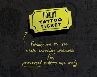 Tattoo ticket // Permission to use existing artwork