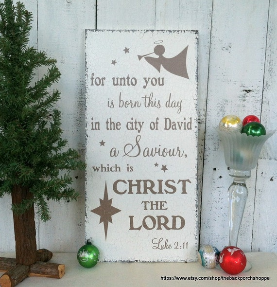 christmas signs christmas decorations bible quotes for unto you is born this day luke 211 12 x 24