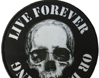 Live Forever or Die Trying skull round woven Sew on Patch. Grim Reaper. Death. Groucho Marx. Heavy Metal