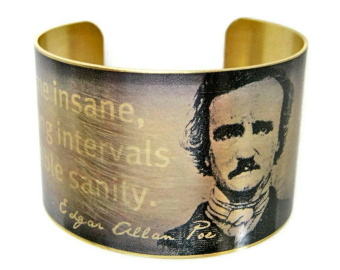 Edgar Allan POE cuff bracelet Quote jewelry brass Gifts for her