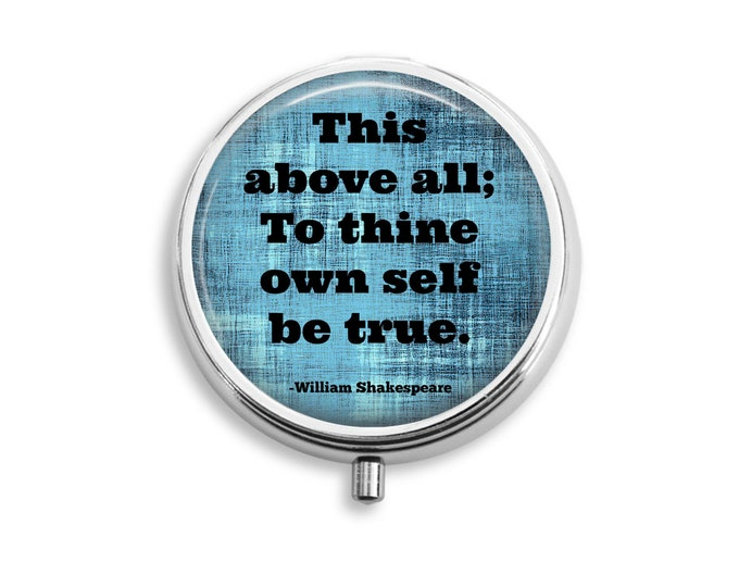 """Shakespeare Pill Box Stash Case Silver """"This above all; to thine own self be true"""""""