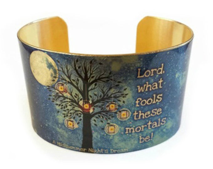 "William SHAKESPEARE cuff bracelet ""Lord, what fools these mortals be"" brass A Midsummer Night's Dream Gifts for her"
