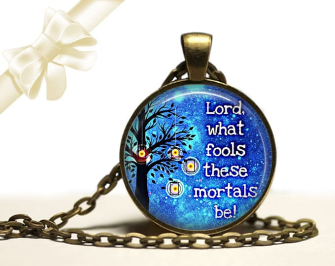 """William Shakespeare brass Pendant Necklace Free Shipping Gifts for her """"Lord, what fools these mortals be!"""""""