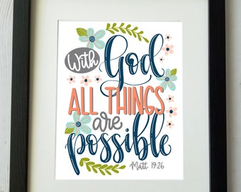 Printable Scripture Wall Art / All Things Are Possible With God / Bible Verse / Matthew 19:26 / Hand lettered / Instant Digital Download