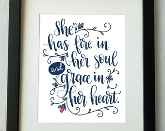 Faith Printable Wall Art / Quote / She Has Fire In her Soul Grace in Her Heart  / Hand lettered / Instant Digital Download