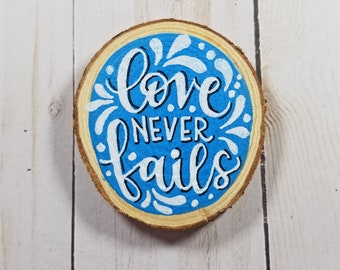 """Inspirational Farmhouse Wood Slice Magnet """"Love Never Fails"""" Hand-Painted Hand-Lettered"""