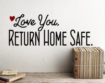 Love You Return Home Safe Decal, valentines decor Window Stickers, Front porch Decorations, See you soon, Come back door decoration