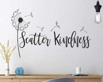 Scatter Kindness Vinyl Decal, Inspirational wall decal,dandelion teacher decal, classroom wall decor,Dandelion decal, inspirational decal
