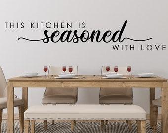 Kitchen Decor, This Kitchen is Seasoned with Love, Kitchen Decal, Kitchen Wall Decal, Kitchen Vinyl Decal, Farmhouse Kitchen Decor, Mom Gift