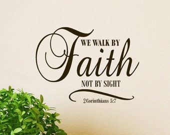 Religious Wall Decal We Walk by Faith Not by Sight Wall Decal Scripture 2 Corinthians 5:7 Religious Wall Quotes Decor Christian Gift