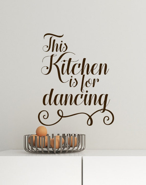 this kitchen is for dancing vinyl wall decal words modern | etsy