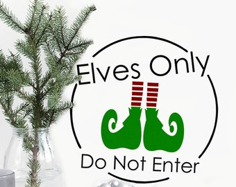 ELF Christmas Decal, Elves Only Sign, Do Not Enter Sign, VINYL DECAL, Holiday Decor, Funny Elf Christmas Sign, Office Door Decor, Staff Only