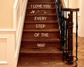 I Love You Every Step Of The Way wall decal, Step Stickers, Stair Step Decals, Encouragement Gift, Stair Vinyl Decals, Decal for step risers