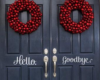 Hello goodbye Decal set - Front Door Decals - Office Decals - Teen gifts - Door decorations - Entrance Signs - vinyl words - household words