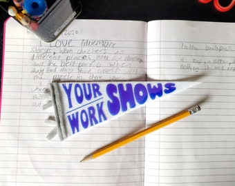 Your Work Shows Pennant