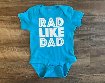 Rad Like Dad Baby Onesie - Pregnancy Announcement / Father's Day Gift