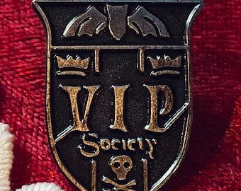 Vampires In Polite Society  1 1/4 inch VIP Enamel Pin