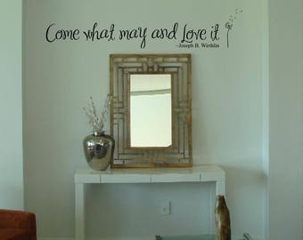 Come what may and Love it vinyl wall lettering sticker words dandelion decal
