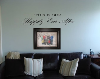 This is our Happily Ever After vinyl wall lettering sticker words