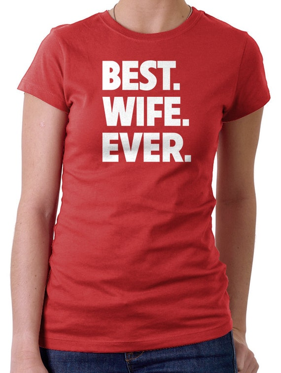 Wife Christmas Gifts.Wife Christmas Gift Best Wife Ever Personalized Gift Gift For Wife Gifts For Her Photo Prop Personalized Shirt For Wife Funny Shirts
