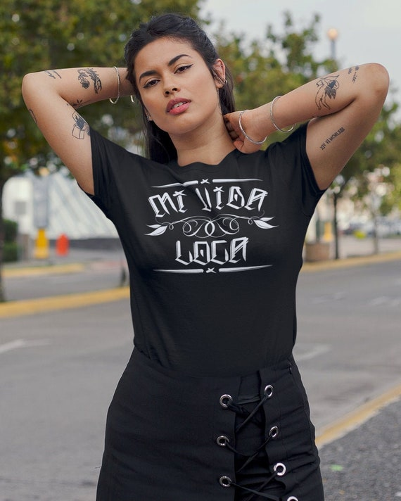 Mi Vida Loca T Shirt Mexican Latina Chicana Graphic Tee Los Etsy