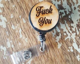 Obscene F You riot girl Wooden Wood Etched Black Badge ID Reel Holder Retractable