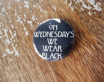 On Wednesdays We Wear Black Button Torture Couture Horror Mean Girls Goth Gothic 90s brooch pins flair punk leather jacket egl