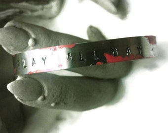 Slay All Day Aluminum Stamped Handmade Cuff Bracelet Bloody Slayer Buffy Vampire Hellmouth gothic horror