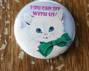 You Can Sit With Us Bowtie Bow Tie Cat Kitten kittens Christmas Button Torture Couture bad kitty pussycat Xmas holiday lolita feminist