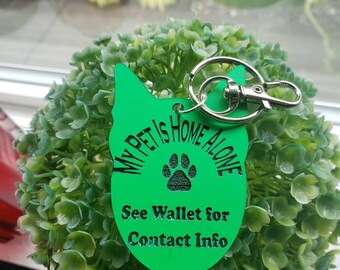 My Pet is Home Alone Key Chain Clip Green Black laser cut Acrylic 2 In Dog Cat Pets Emergency Contact