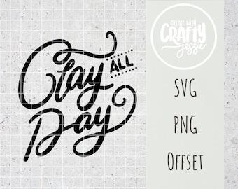 Clay All Day SVG Cut File Cricut Silhouette