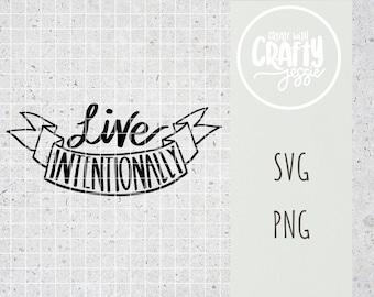 Live Intentionally SVG Cut File Cricut Silhouette