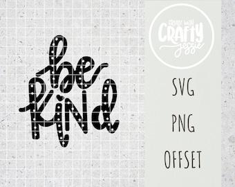 Be Kind SVG Cut File Cricut Silhouette