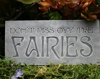 Fairy Garden Sign Plaque - Don't Piss Off The Fairies